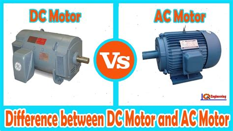 Ac Motor by Dc Motor Vs Ac Motor Difference Between Dc Motor And Ac