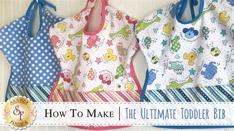 shabby fabrics toddler bib how to make the ultimate toddler bib with jennifer bosworth of shabby fabrics youtube
