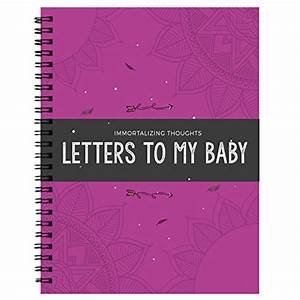 immortalizing thought letter to my baby personalized With personalized journal letters to my baby