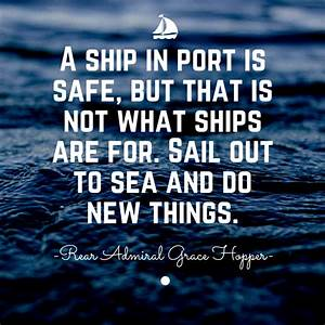 Sail out to sea... Engineering Challenge Quotes