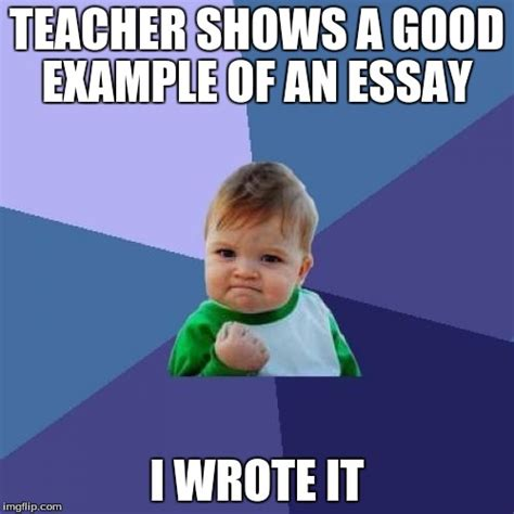 Good Teacher Meme - essay imgflip