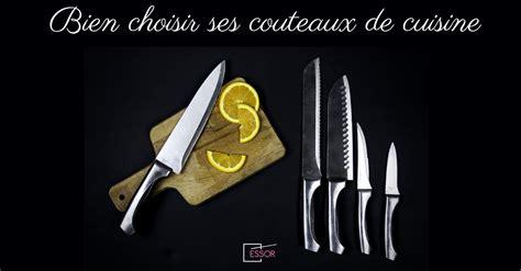 quel couteau de cuisine choisir comment bien choisir ses couteaux de cuisine essor