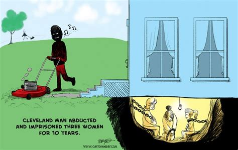 Cleveland Man Keeps 3 Women Captive 10 Years Cartoon