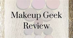 Makeup Geek Cosmetics Review 2019 Time To Geek Out