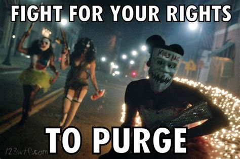 Purge Meme - purge meme 100 images wtf the purge 2013 1 2 3 wtf watch the film purge meme youtube