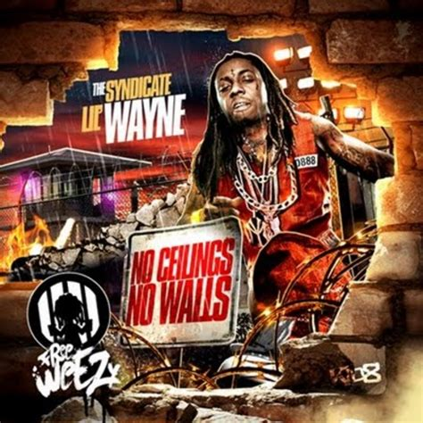 no ceilings mixtape 2 lil wayne no ceilings no walls hosted by the syndicate