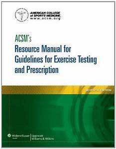 Acsm U0026 39 S Resource Manual For Guidelines For Exercise Testing