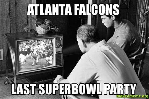 Atlanta Falcons Memes - atlanta falcons last superbowl party make a meme