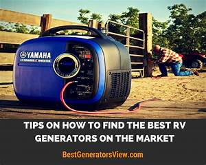 Tips on how to Find the Best RV Generators on the Market ...