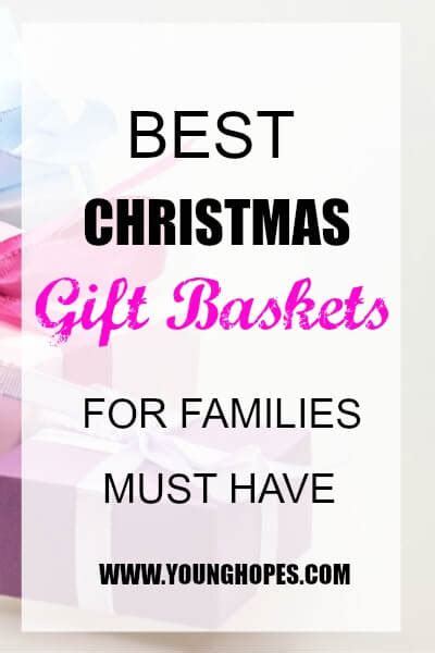 15 must have xmas gifts best gift baskets for families must