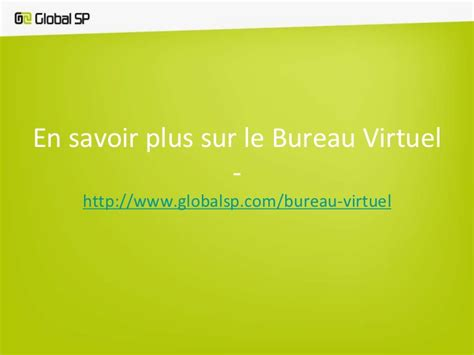e bureau virtuel présentation du bureau virtuel par global sp