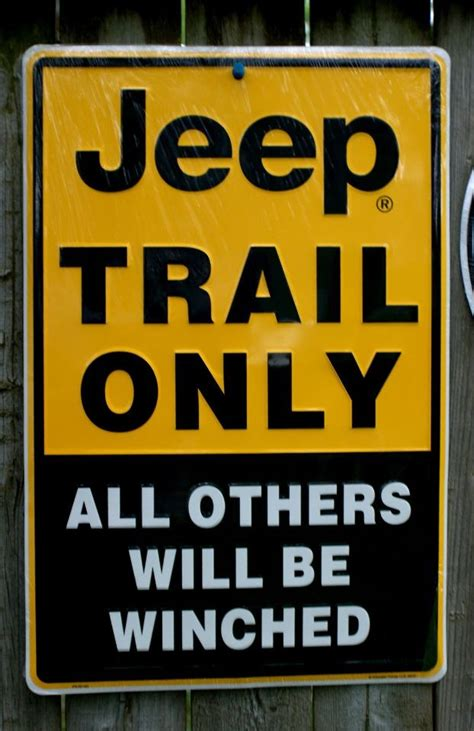 Jeep Trail Only Aluminum Sign Garage Man Cave Willy Jk Tj