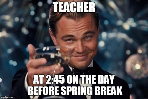 Teacher Spring Break Meme - teacher spring break meme 28 images 20 exciting spring break memes sayingimages com spring