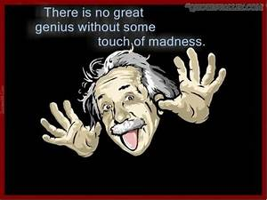 Quotes About In... Madness And Brilliance Quotes