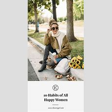10 Habits Of All Happy Women  The Everygirl