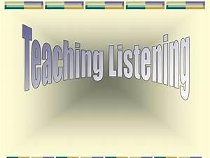 Communicative Language Teaching Teaching Listening презентация онлайн