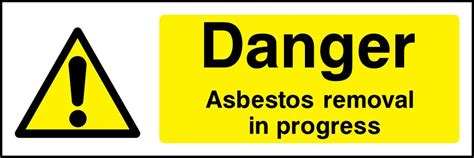 danger asbestos removal  progress sign warning