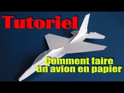 comment faire un avion en papier tutoriel comment faire un avion en papier