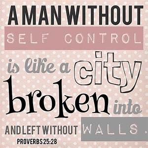 A man without s... Control Bible Quotes