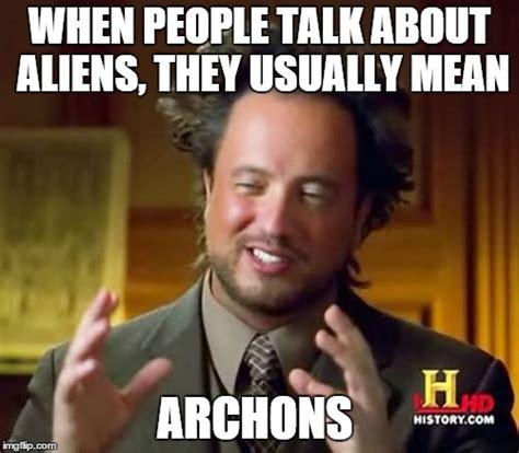Memes Mean - ancient aliens meme imgflip