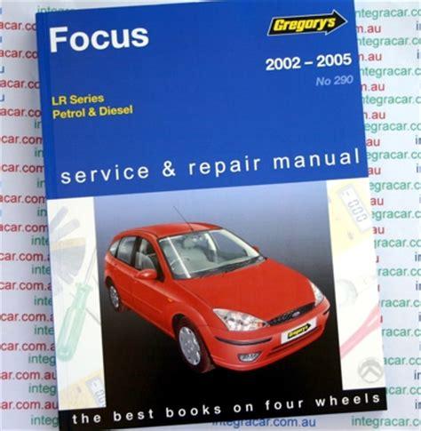 online auto repair manual 2002 ford focus electronic toll collection ford focus lr series petrol diesel 2002 2005 gregorys service repair manual sagin workshop car