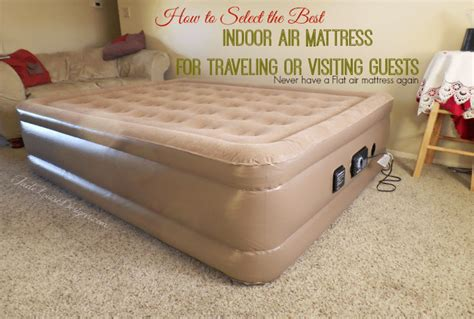 how to choose a mattress how to the best indoor air mattress insta bed never