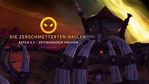 Wow Endlose Hallen : patch 6 2 die zerschmetterten hallen in der timewalker preview youtube ~ Watch28wear.com Haus und Dekorationen