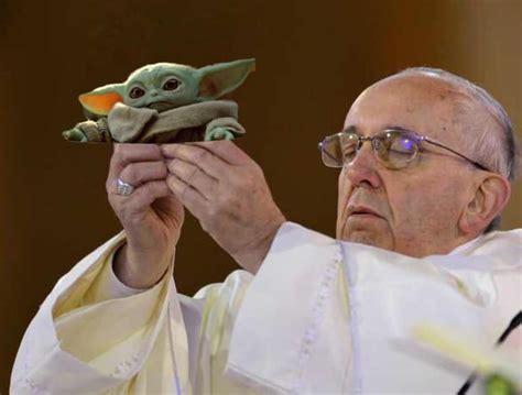 meme generator pope  baby yoda newfa stuff