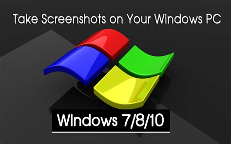 How To Take Screenshots On Your Windows Pc (windows 7/8/10