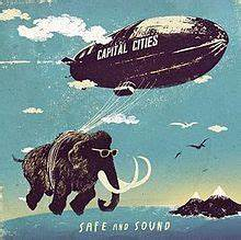 Safe and Sound (Capital Cities song) - Wikipedia