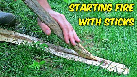 starting fire  sticks fire plow youtube