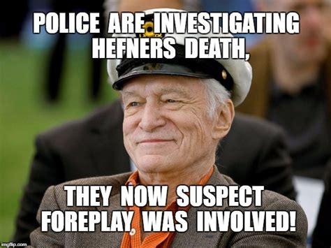 Hugh Hefner Memes - hugh hefner imgflip