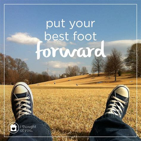 Best Foot Forward 1000 Images About Put Your Best Foot Forward On