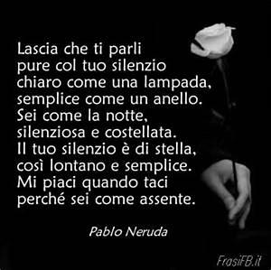 Poesia di Pablo Neruda: Mi piaci quando taci da condividere su FB