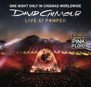 'David Gilmour: Live At Pompeii' screening in theaters for ...