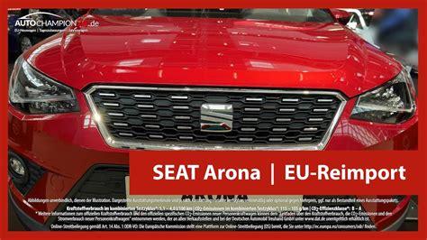 seat reimport seat arona reimport eu neuwagen 4k uhd