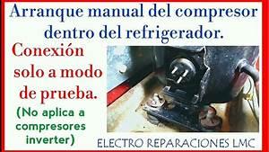 Arranque Manual Del Compresor En El Refrigerador