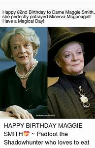 Happy 82nd Birthday to Dame Maggie Smith She Perfectly ...