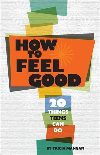 How To Feel Good 20 Things Teens Can Do