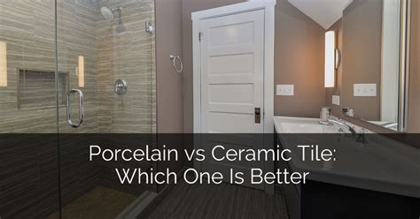cost to remodel bathroom floor porcelain vs ceramic tile which one is better home