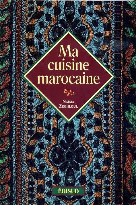 ma cuisine marocaine ma cuisine marocaine extrem sud