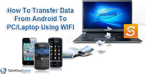 transfer files from android to pc wifi how to transfer data from android to pc using wifi tahir