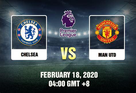 Chelsea vs Manchester United Prediction - 18/02/20 - Tips ...