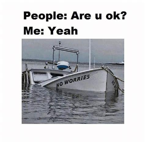 U Ok Meme - people are u ok me yeah no worries meme on sizzle