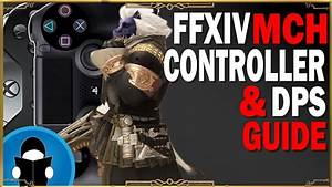 Ffxiv Mch Controller And Dps Guide