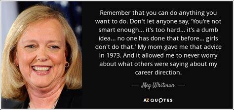meg whitman quote remember