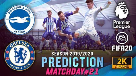 BRIGHTON vs CHELSEA   EPL 2019/2020 Prediction Matchday 21 ...
