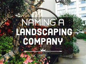 Landscaping Slogans 50 Landscaping Company Names Landscaping Company Lawn