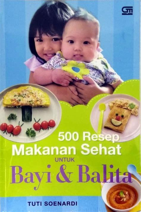 .balita, balita pdf, pengertian balita menurut depkes, makalah balita, bayi balita, balita indonesia balita. Buku 500 Resep Makanan Sehat Untuk Bayi & Balita | Bukukita