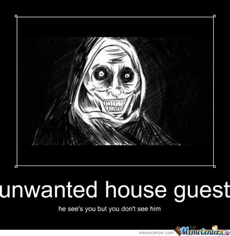 Unwanted Guest Meme - house guest quotes quotesgram